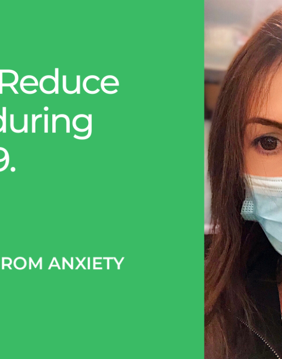 5 Tips to Reduce Anxiety during COVID-19.